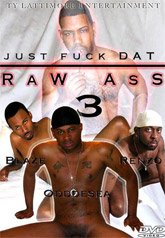 Just Fuck Dat Raw Ass 03
